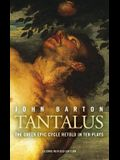 Tantalus: The Greek Epic Cycle Retold in Ten Plays: The Epic Greek Cycle Retold in Ten Plays (Revised)