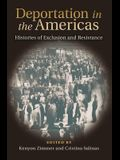 Deportation in the Americas: Histories of Exclusion and Resistance