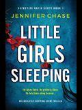 Little Girls Sleeping: An absolutely gripping crime thriller