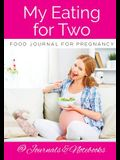 My Eating for Two Food Journal for Pregnancy