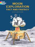 Moon Exploration Fact and Fantasy