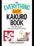 The Everything Easy Kakuro Book: Over 200 puzzles with instructions for solving