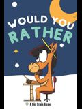 Would You Rather: A Big Brain Game Book