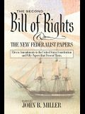 The Second Bill of Rights and the New Federalist Papers: Eleven Amendments to the United States Constitution and Fifty Papers that Present Them.