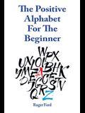 The Positive Alphabet For The Beginner