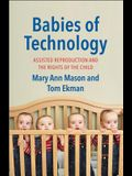 Babies of Technology: Assisted Reproduction and the Rights of the Child
