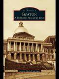 Boston: : A Historic Walking Tour