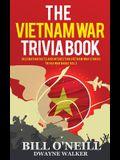 The Vietnam War Trivia Book: Fascinating Facts and Interesting Vietnam War Stories