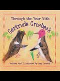 Through the Year With Gertrude Grosbeak