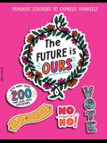 The Future Is Ours: Feminist Stickers to Express Yourself
