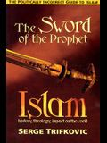 Sword of the Prophet: Politically Incorrect Guide to Islam