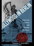 Hollywood in Berlin, Volume 6: American Cinema and Weimar Germany
