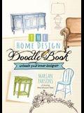 The Home Design Doodle Book: Unleash Your Interior Designer