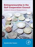 Entrepreneurship in the Gulf Cooperation Council: Guidelines for Starting and Managing Businesses
