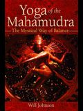 Yoga of the Mahamudra: The Mystical Way of Balance