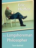 Eric Hoffer: The Longshoreman Philosopher