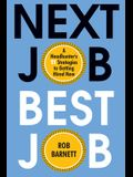 Next Job, Best Job: A Headhunter's 11 Strategies to Get Hired Now