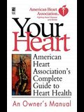 Your Heart: American Heart Association's Complete Guide to Heart Health