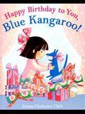 Happy Birthday to You, Blue Kangaroo!