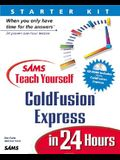 Sam's Teach Yourself Coldfusion Express in 24 Hours [With CDROM]