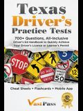 Texas Driver's Practice Tests: 700+ Questions, All-Inclusive Driver's Ed Handbook to Quickly achieve your Driver's License or Learner's Permit (Cheat