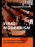 Viral Modernism: The Influenza Pandemic and Interwar Literature