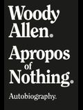 Apropos of Nothing - Large Print Edition