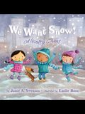 We Want Snow: A Wintry Chant