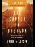 The Church in Babylon Leader Kit