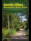 Gentle Hikes of Minnesota's North Shore: The Area's Most Scenic Hikes Less Than 3 Miles