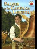 Salvar a la Campana de la Libertad = Saving the Liberty Bell (Yo Solo Biografias) (Spanish Edition)