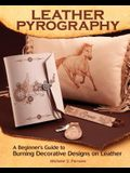 Leather Pyrography: A Beginner's Guide to Burning Decorative Designs on Leather