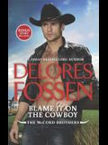 Blame It on the Cowboy: An Anthology