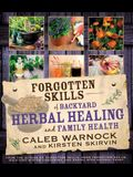 Forgotten Skills of Backyard Herbal Health
