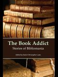 The Book Addict: Stories of Bibliomania