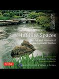 Infinite Spaces: The Art and Wisdom of the Japanese Garden; Based on the Sakuteiki by Tachibana No Toshitsuna