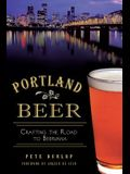 Portland Beer: Crafting the Road to Beervana