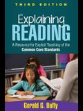 Explaining Reading: A Resource for Explicit Teaching of the Common Core Standards