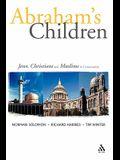 Abraham's Children: Jews, Christians and Muslims in Conversation