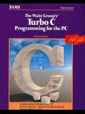Waite Group's Turbo C Programming for the PC (The Waite Group)