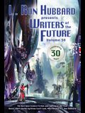 L. Ron Hubbard Presents Writers of the Future Volume 30: The Best New Science Fiction and Fantasy of the Year