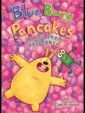 Blue, Barry & Pancakes: Escape from Balloonia