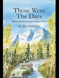 Those Were the Days: Memories of an Aspen Hippie Chick