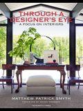 Through a Designer's Eye: A Focus on Interiors