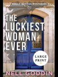 The Luckiest Woman Ever: (Molly Sutton Mysteries 2) LARGE PRINT