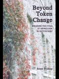 Beyond Token Change: Breaking the Cycle of Oppression in Institutions