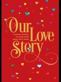 Our Love Story: A Guided Journal to Learn More about Each Other