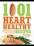1,001 Heart Healthy Recipes: Quick, Delicious Recipes High in Fiber and Low in Sodium and Cholesterol That Keep You Committed to Your Healthy Lifes