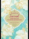 A Buddhist Journal: Guided Practices for Writers and Meditators