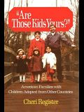 Are Those Kids Yours?: American Families with Children Adopted from Other